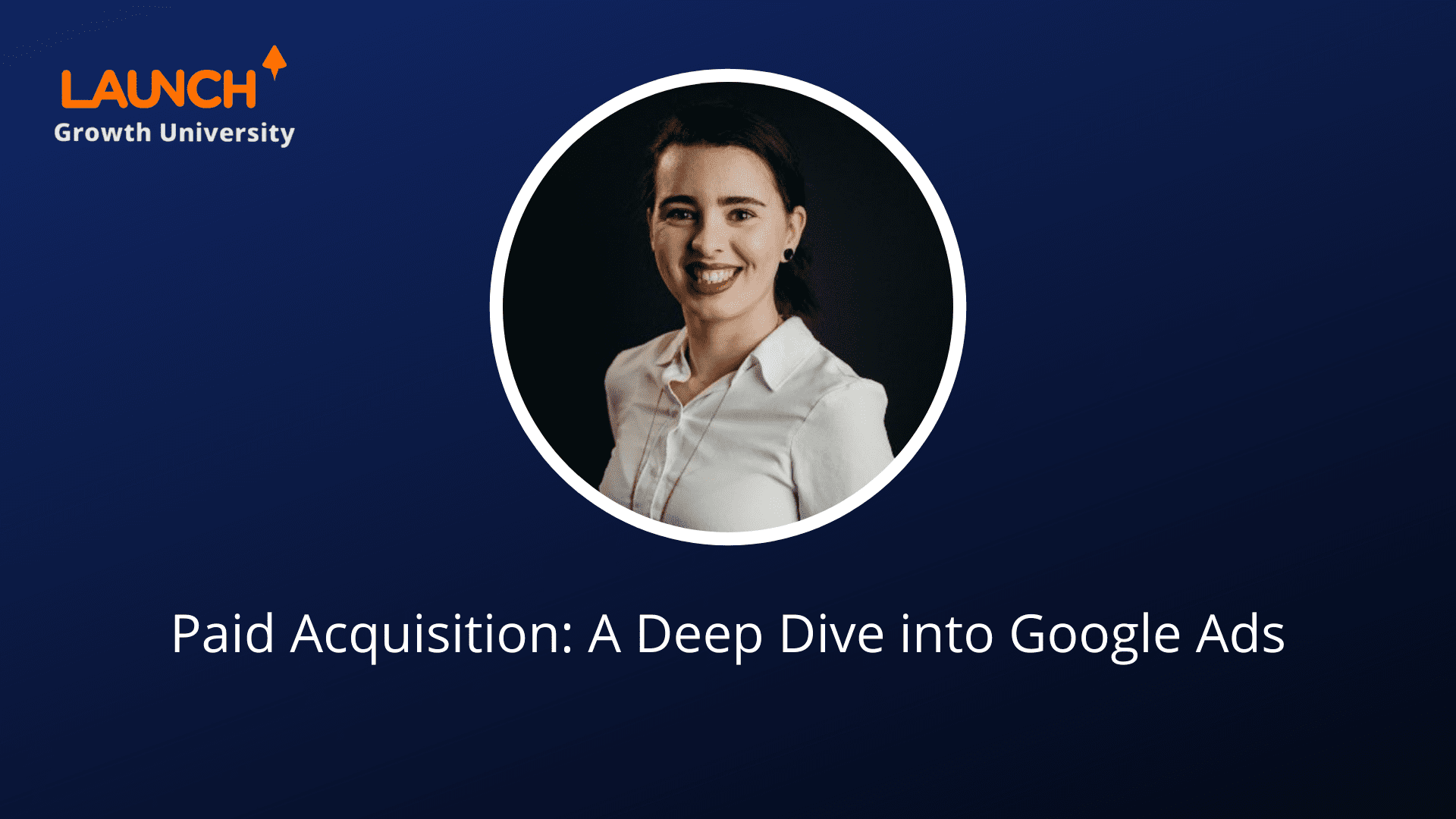 Paid Acquisition: A Deep Dive into Google Advertising