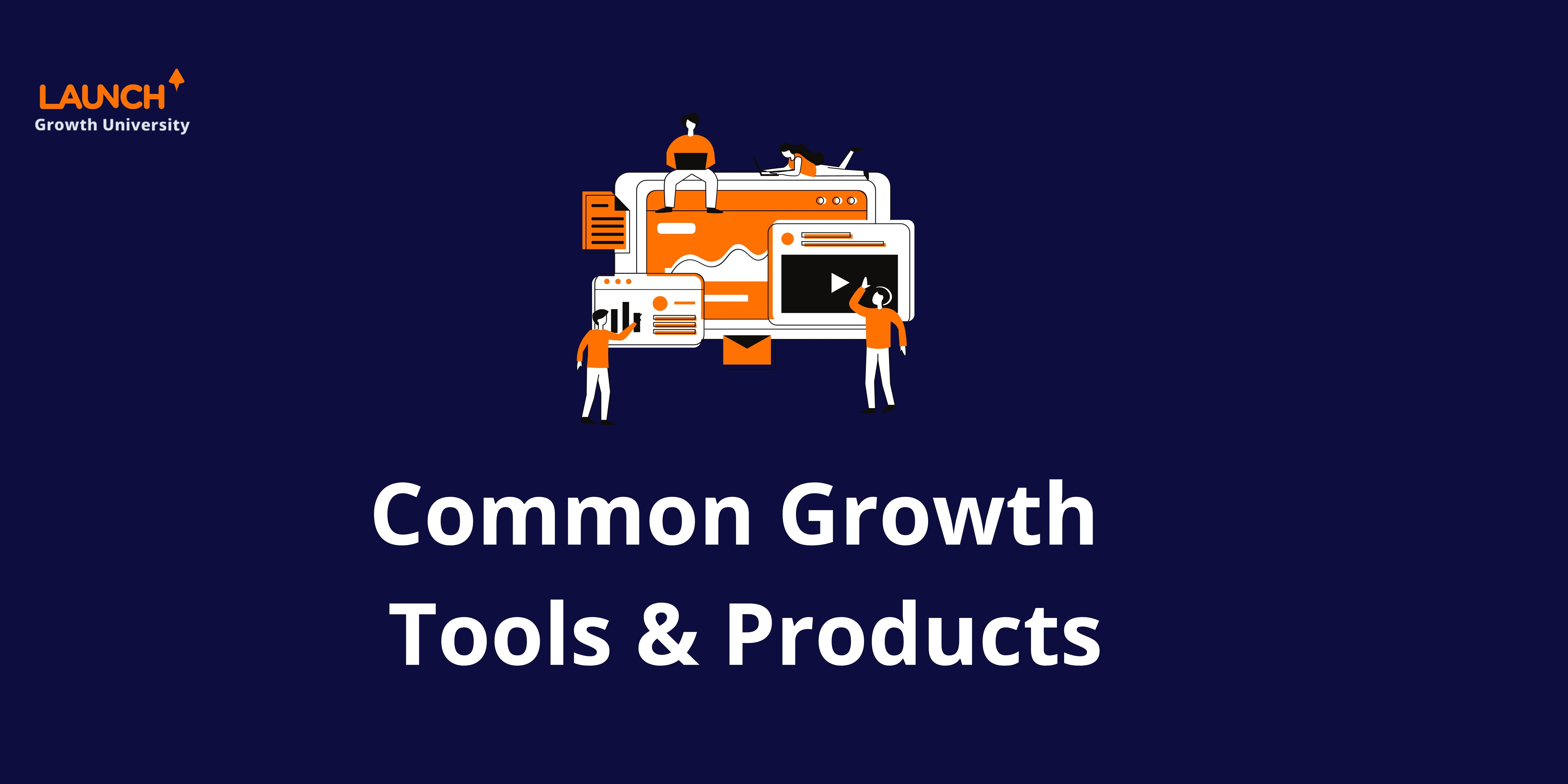 Common Growth Products & Tools