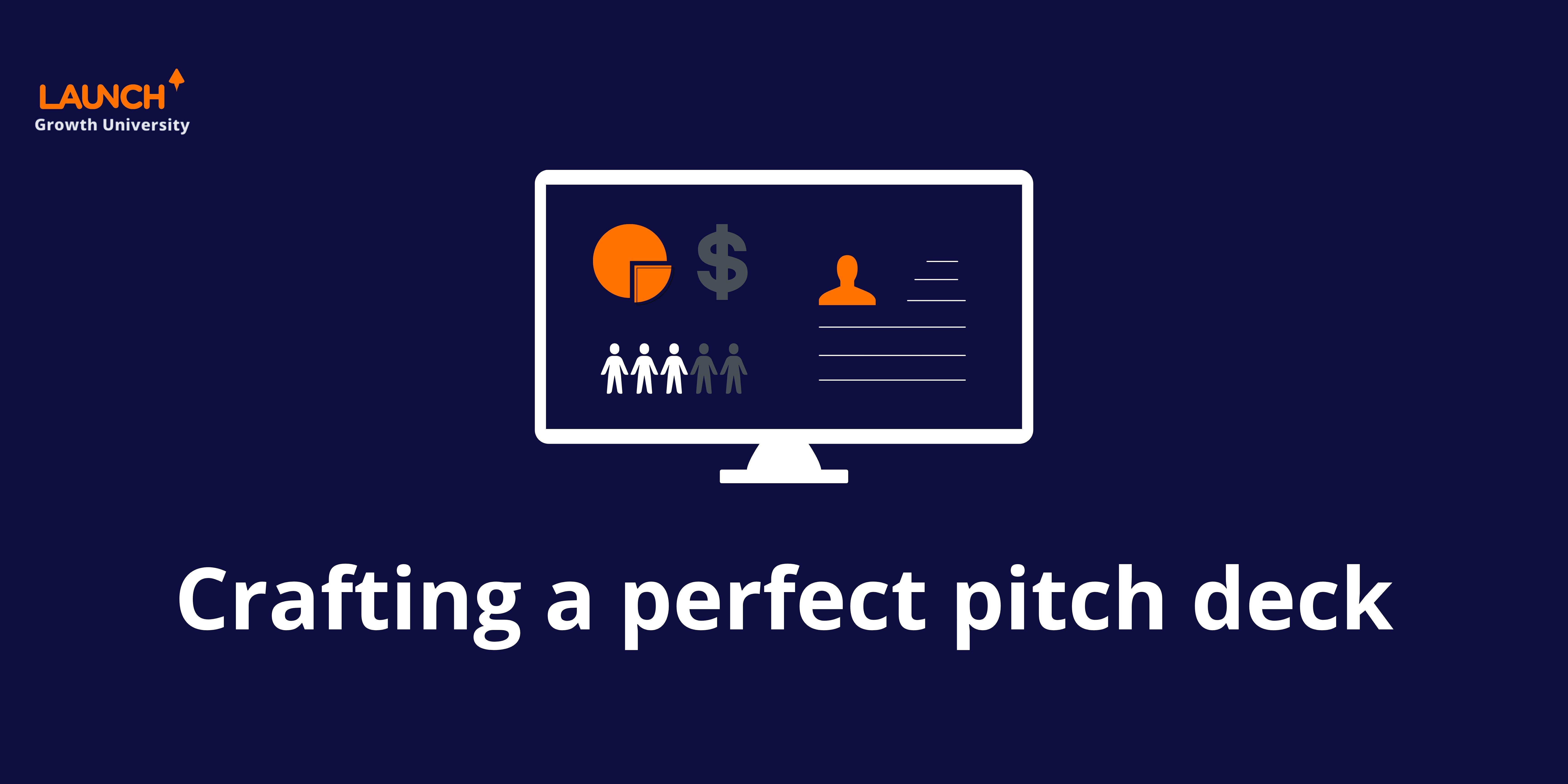 Crafting a perfect pitch deck
