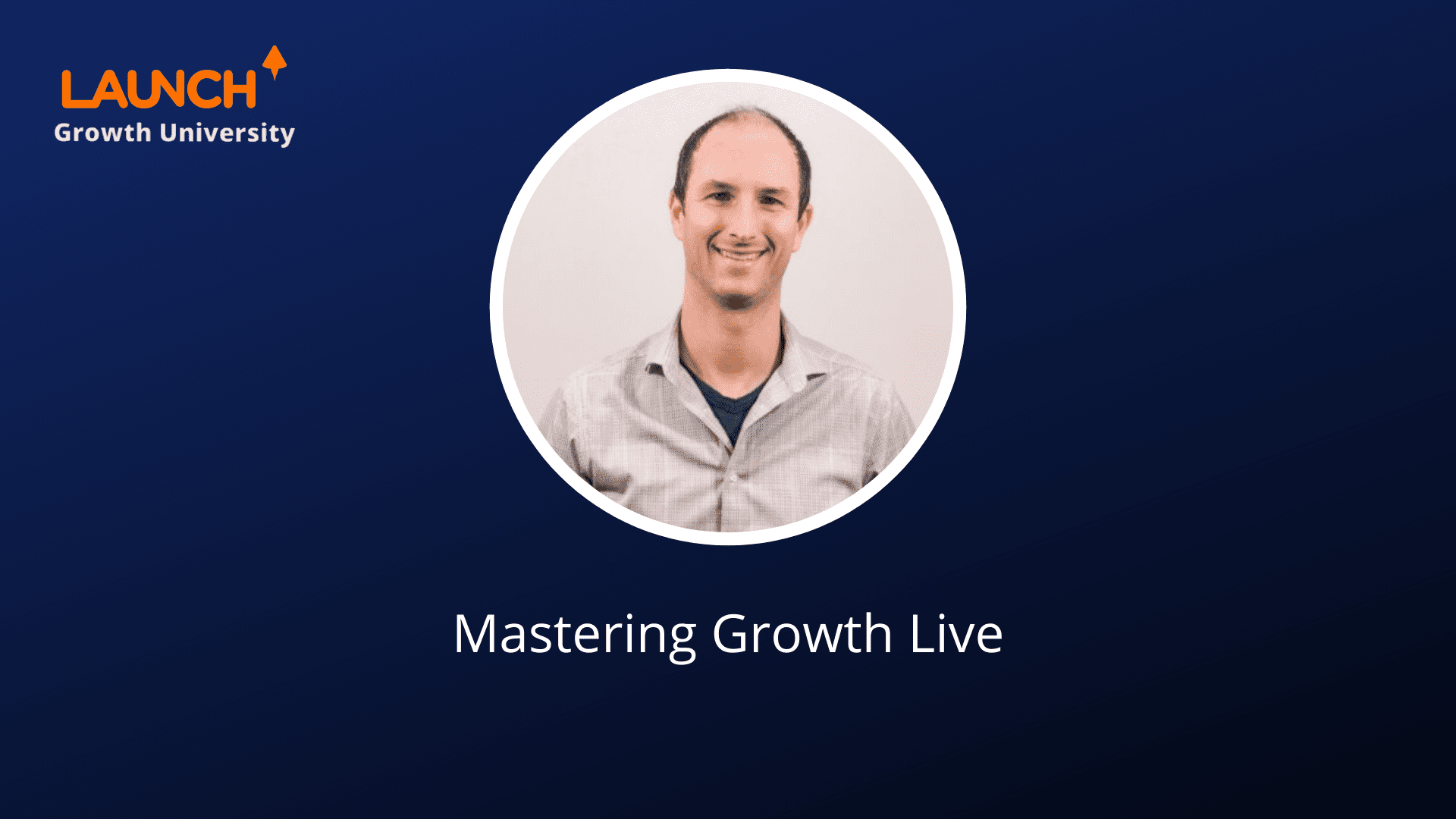 Mastering Growth Live