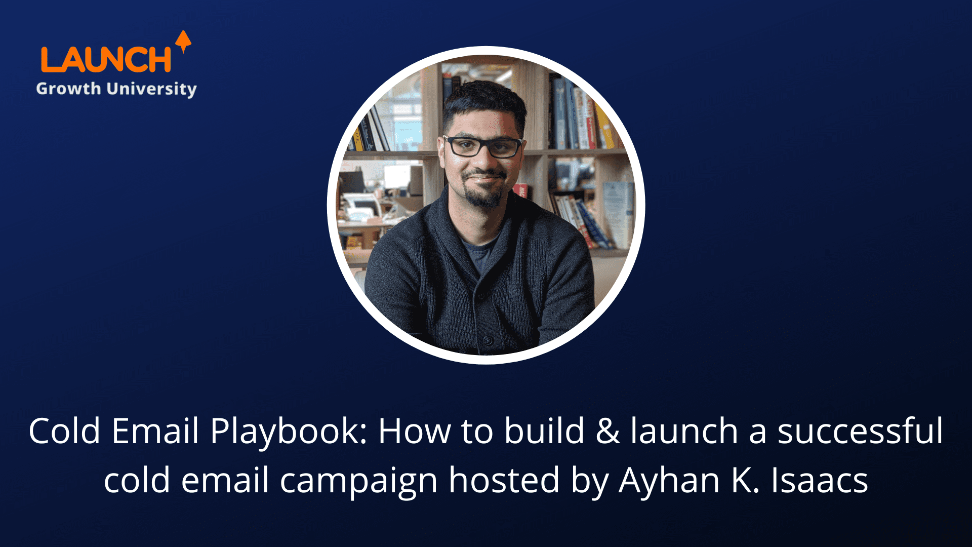 Cold Email Playbook: How to build & launch a successful cold email campaign